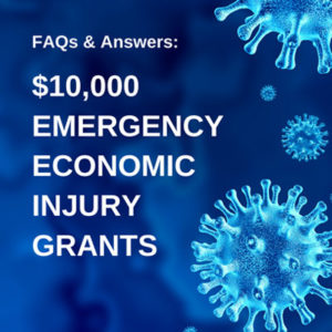 FAQs and Answers - Emergency Economic Injury Grants