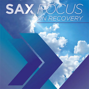 Sax Focus on Recovery