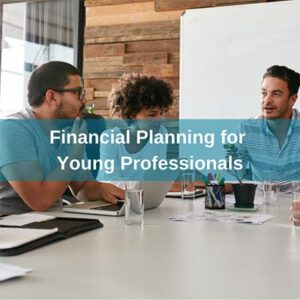 Financial Planning for Young Professionals