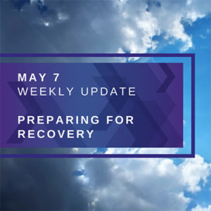 Preparing For Recovery. May 7th Weekly Update