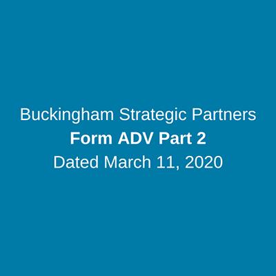 Buckingham Strategic Partners Form ADV Part 2 - March 11, 2020